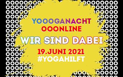 19.06. | DEUTSCHLANDWEITE YOOOGANACHT OOONLINE 2021 VON #YOGAHILFT – SOZIALES YOGA | WIR SIND DABEI!